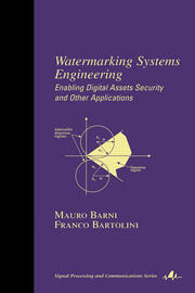 Watermarking Systems Engineering: Enabling Digital Assets Security and Other Applications
