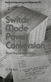 Switch Mode Power Conversion: Basic Theory and Design