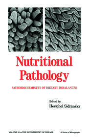Nutritional Pathology: Pathobiochemistry of Dietary Imbalances