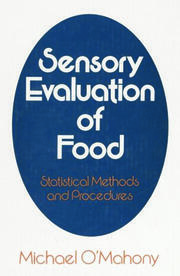 Sensory Evaluation of Food: Statistical Methods and Procedures