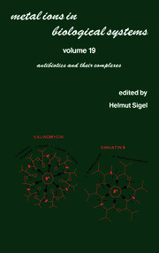 Metal Ions in Biological Systems: Volume 19: Antibiotics and Their Complexes