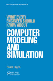 What Every Engineer Should Know about Computer Modeling and Simulation