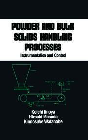Powder and Bulk Solids Handling Processes: Instrumentation and Control