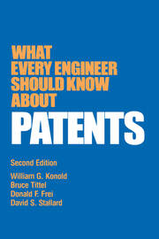 What Every Engineer Should Know about Patents