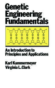 Genetic Engineering Fundamentals: An Introduction to Principles and Applications