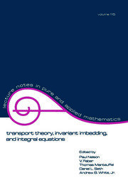Transport Theory: Invariant Imbedding, and Integral Equations: Proceedings in Honor of G.m. Wing's 65th Birthday