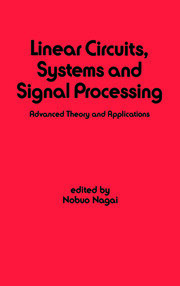 Linear Circuits: Systems and Signal Processing: Advanced Theory and Applications