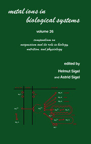 Metal Ions in Biological Systems: Volume 26: Compendium on Magnesium and Its Role in Biology: Nutrition and Physiology