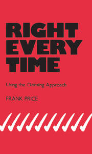 Right Every Time: Using the Deming Approach