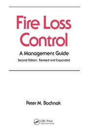 Fire Loss Control: A Management Guide, Second Edition,