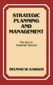 Strategic Planning and Management: The Key to Corporate Success