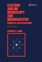 Electron and Ion Microscopy and Microanalysis: Principles and Applications, Second Edition,