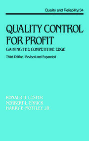Quality Control for Profit: Gaining the Competitive Edge, Third Edition,
