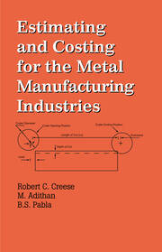 Estimating and Costing for the Metal Manufacturing Industries
