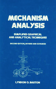 Mechanism Analysis: Simplified and Graphical Techniques, Second Edition,