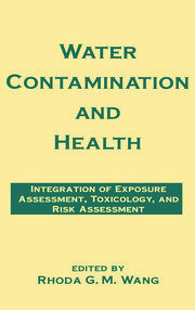Water Contamination and Health: Integration of Exposure Assessment, Toxicology, and Risk Assessment