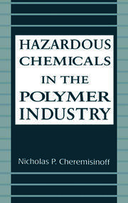 Hazardous Chemicals in the Polymer Industry