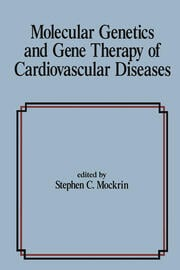 Molecular Genetics & Gene Therapy of Cardiovascular Diseases