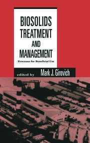 Biosolids Treatment and Management: Processes for Beneficial Use