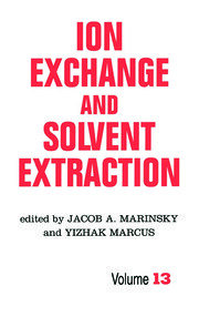 Ion Exchange and Solvent Extraction: A Series of Advances, Volume 13