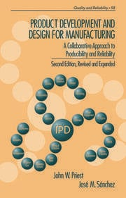 Product Development and Design for Manufacturing: A Collaborative Approach to Producibility and Reliability, Second Edition,