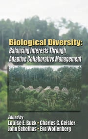 Biological Diversity: Balancing Interests Through Adaptive Collaborative Management