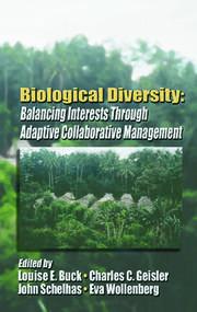 Biological Diversity: Balancing Interests Through Adaptive Collaborative Management