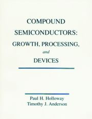 Compounts Semiconductors: Growth, Processing and Devices