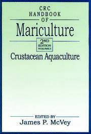 CRC Handbook of Mariculture, Volume I: Crustacean Aquaculture, Second Edition
