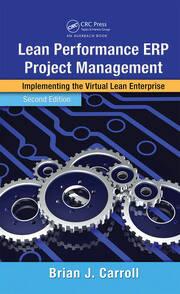 Lean Performance ERP Project Management: Implementing the Virtual Lean Enterprise, Second Edition