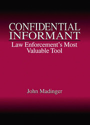 Confidential Informant: Law Enforcement's Most Valuable Tool
