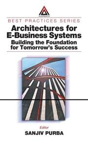 Architectures for E-Business Systems: Building the Foundation for Tomorrow's Success