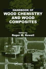 Handbook of Wood Chemistry and Wood Composites