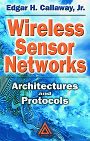 Wireless Sensor Networks: Architectures and Protocols