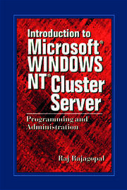 Introduction to Microsoft Windows NT Cluster Server: Programming and Administration
