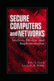 Secure Computers and Networks: Analysis, Design, and Implementation