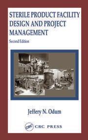 Sterile Product Facility Design and Project Management, Second Edition