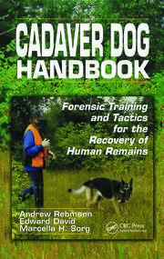 Death decomposition and detector dogs from science to scene cadaver dog handbook forensic training and tactics for the recovery of human remains fandeluxe Epub