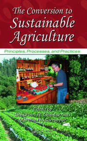 The Conversion to Sustainable Agriculture: Principles, Processes, and Practices