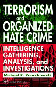 Terrorism & Organized Hate Crime Intel Gath & Analy Inves - 1st Edition book cover