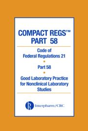 Compact Regs Part 58: CFR 21 Part 58 Good Laboratory Practice for Non-clinical Laboratory Studies 10 Pack, Second Edition