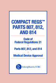 Compact Regs Parts 807, 812, and 814: CFR 21 Parts 807, 812, and 814 Medical Device Approval (10 Pack)