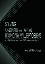 Solving Ordinary and Partial Boundary Value Problems in Science and Engineering