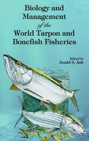 Biology and Management of the World Tarpon and Bonefish Fisheries