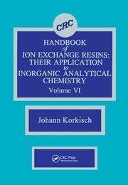 CRC Handbook of Ion Exchange Resins, Volume VI