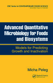 Advanced Quantitative Microbiology for Foods and Biosystems: Models for Predicting Growth and Inactivation