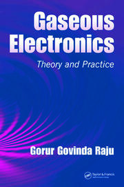Gaseous Electronics: Theory and Practice