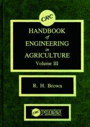 CRC Handbook of Engineering in Agriculture, Volume III