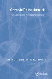 Chronic Rhinosinusitis: Pathogenesis and Medical Management