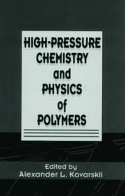 High-Pressure Chemistry and Physics of Polymers